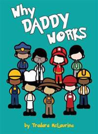 Why Daddy Works
