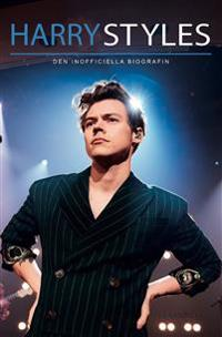 Harry Styles : den inofficiella biografin