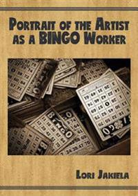 Portrait of the Artist as a Bingo Worker: On Work and the Writing Life