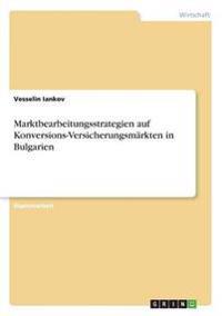 Marktbearbeitungsstrategien auf Konversions-Versicherungsmärkten in Bulgarien