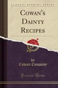 Cowan's Dainty Recipes (Classic Reprint)
