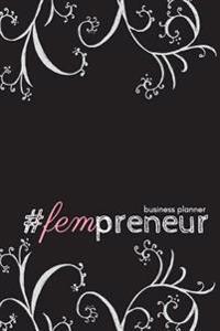 #Fempreneur Business Planner (Black): A 6-Month #Biz Planner for the #Girlboss