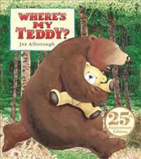 Where's My Teddy?: 25th Anniversary Edition