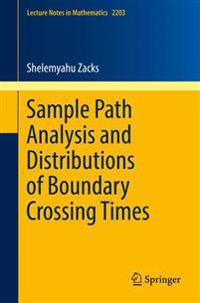Sample Path Analysis and Distributions of Boundary Crossing Times