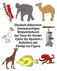 Deutsch-Albanisch Zweisprachiges Bildwörterbuch Der Tiere Für Kinder