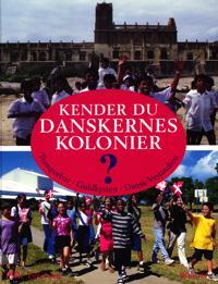Kender du Danskernes kolonier ?