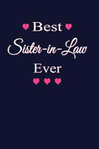 Best Sister-In-Law Ever.: Family Writing Journal Lined, Diary, Notebook