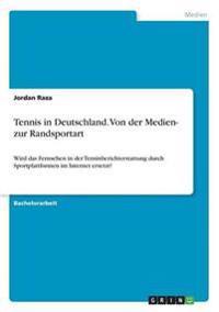 Tennis in Deutschland. Von der Medien- zur Randsportart