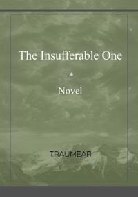 The Insufferable One