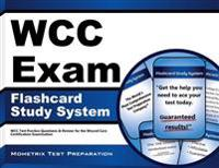 Wcc Exam Flashcard Study System: Wcc Test Practice Questions & Review for the Wound Care Certification Examination