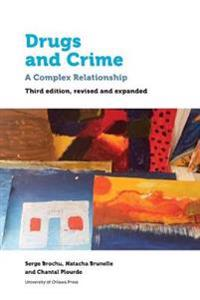 Drugs and Crime: A Complex Relationship. Third Revised and Expanded Edition