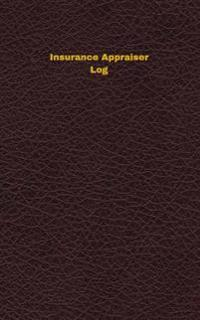 Insurance Appraiser Log: Logbook, Journal - 102 Pages, 5 X 8 Inches