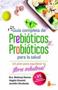 Guia Completa de Prebioticos y Probioticos Para La Salud