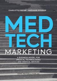 Medtech Marketing: A Business Model for Medical Technologies and Medical Devices