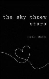 The Sky Threw Stars