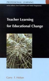 Teacher Learning for Educational Change
