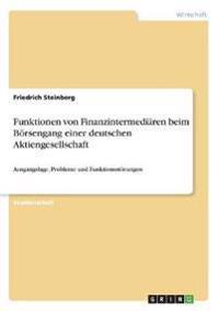 Funktionen von Finanzintermediären beim Börsengang einer deutschen Aktiengesellschaft