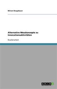 Alternative Messkonzepte Zu Innovationsaktivitaten