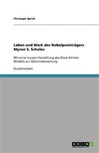 Leben Und Werk Des Nobelpreistragers Myron S. Scholes