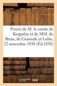 Proces de M. Le Comte de Kergorlay, Ex-Pair de France, Et de MM. de Brian, de Genoude Et Lubis