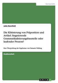 Die Klitisierung von Präposition und Artikel. Stagnierende Grammatikalisierungsbaustelle oder laufender Prozess?