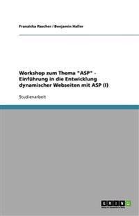 """Workshop zum Thema """"ASP"""" - Einführung in die Entwicklung dynamischer Webseiten mit ASP (I)"""