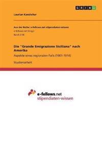 """Die """"Grande Emigrazione Siciliana"""" nach Amerika"""