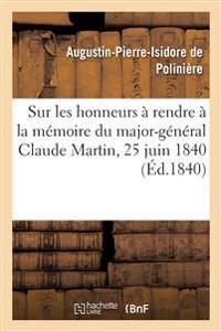 Sur Les Honneurs a Rendre a la Memoire Du Major-General Claude Martin