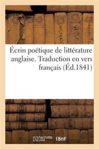 Ecrin Poetique de Litterature Anglaise. Traduction En Vers Francais