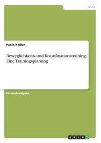 Beweglichkeits- und Koordinationstraining. Eine Trainingsplanung