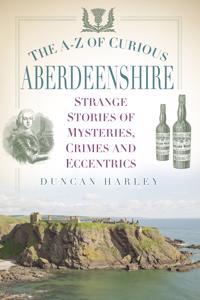 A-Z of Curious Aberdeenshire