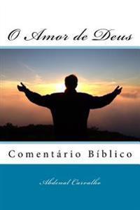 O Amor de Deus: Comentario Biblico