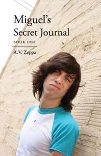 Miguel's Secret Journal: Book One