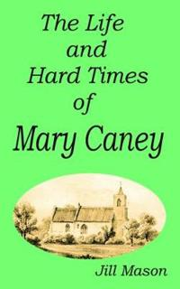The Life and Hard Times of Mary Caney