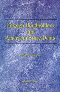Foreign Bondholders and American State Debts