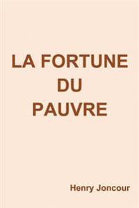La Fortune Du Pauvre