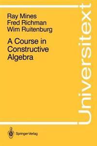 A Course in Constructive Algebra