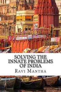 Solving the Innate Problems of India
