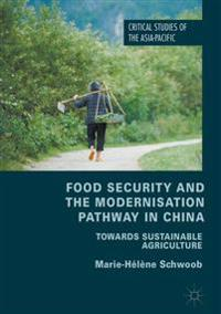 Food Security and the Modernisation Pathway in China: Towards Sustainable Agriculture