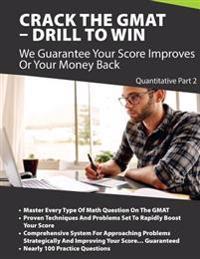 Crack the GMAT - Drill to Win: Quantitative Part II