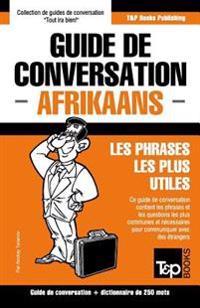 Guide de Conversation Francais-Afrikaans Et Mini Dictionnaire de 250 Mots