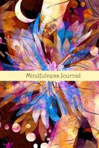 Mindfulness Journal in Bright Celestrial Design: Mindfulness Journal/ Happiness Journal for Positive Thinking Exercises