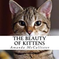 The Beauty of Kittens: A Text-Free Book for Seniors and Alzheimer's Patients