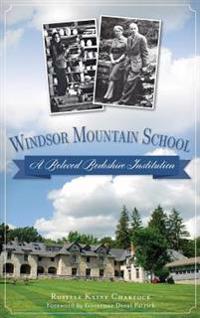 Windsor Mountain School: A Beloved Berkshire Institution