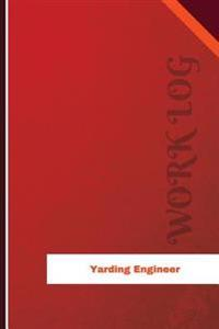 Yarding Engineer Work Log: Work Journal, Work Diary, Log - 126 Pages, 6 X 9 Inches
