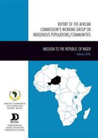 Report of the African Commission's Working Group on Indigenous Populations/ Communities/ Rapport du Groupe de Travail de la Commission Africaine sue les Populations/ Communautes Autochtones