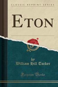 Eton (Classic Reprint)