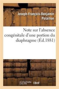 Note Sur L'Absence Congenitale D'Une Portion Du Diaphragme