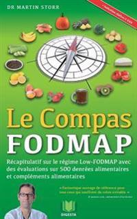 Le Compas Fodmap: Recapitulatif Sur Le Regime Low-Fodmap Avec Des Evaluations Sur 500 Denrees Alimentaires Et Complements