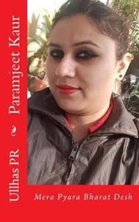 Paramjeet Kaur: Mera Pyara Bharat Desh